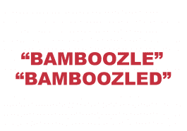 "What does ""Bamboozle"" or ""Bamboozled"" mean?"