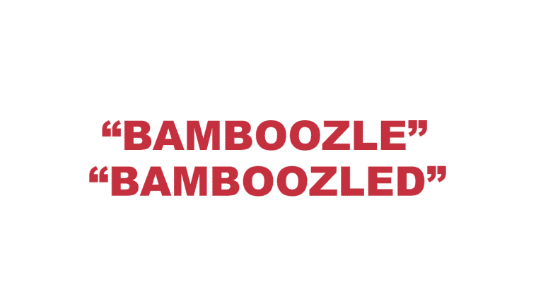 """What does """"Bamboozle"""" or """"Bamboozled"""" mean?"""