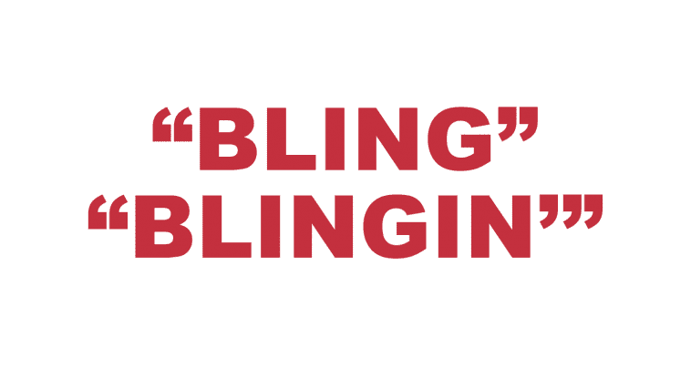 "What does ""Bling"" and ""Blingin'"" mean?"