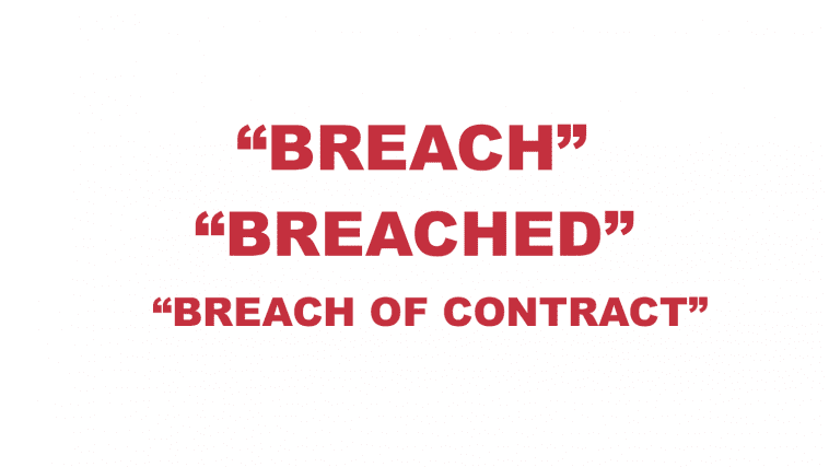 "What does ""Breach"", ""Breached"" and ""Breach of contract"" mean?"