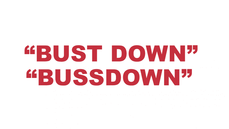 "What does ""Bust down"" or ""Bussdown"" mean?"