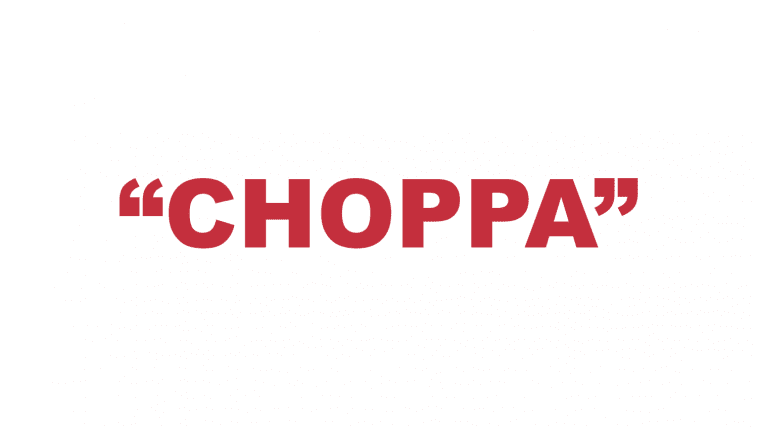 "What is a ""Choppa""?"