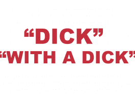 """What does """"Dick"""" or """"With a Dick"""" mean in rap?"""