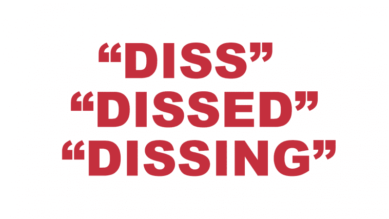 """What does """"Diss"""" """"Dissed"""" or """"Dissing"""" mean?"""