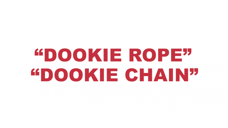 """What does """"Dookie rope"""" or """"Dookie chain"""" mean?"""