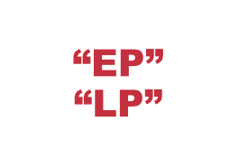 """What does """"EP"""" and """"LP"""" mean?"""
