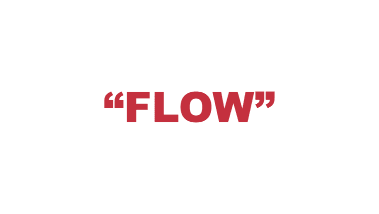 """What does """"Flow"""" mean?"""