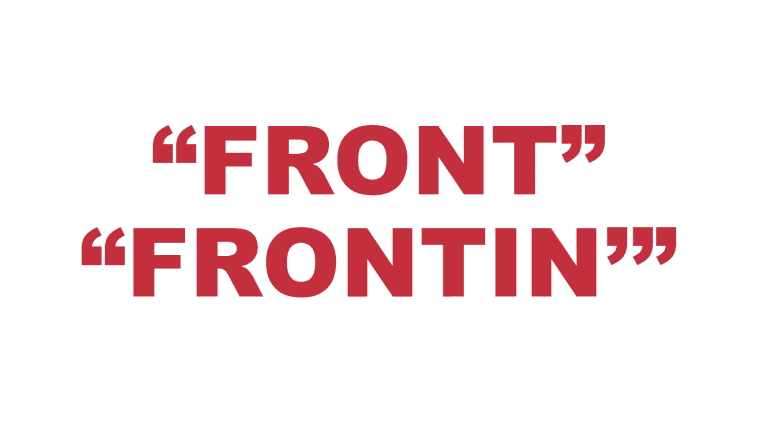 """What does """"Front"""" and """"Frontin'"""" mean?"""