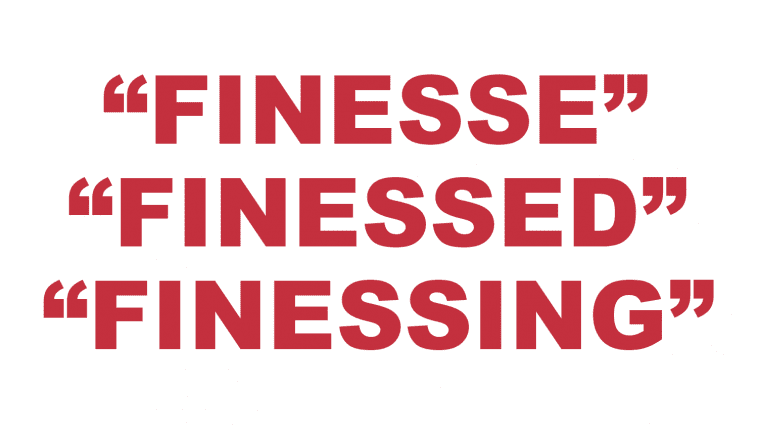 "What does ""Finesse"" ""Finessed"" or ""Finessing"" mean?"