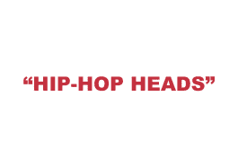 "What does ""Hip-Hop heads"" mean?"