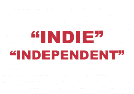 "What does ""Indie"" or ""Independent"" mean?"