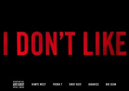 "Kanye West – ""I Don't Like"" Remix (Feat. Chief Keef, Pusha T, Jadakiss & Big Sean)"