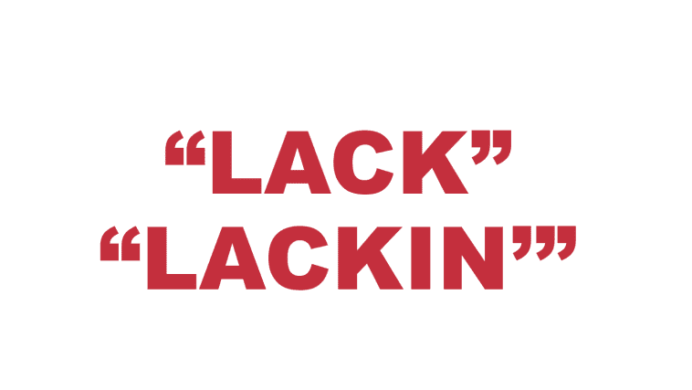 "What does ""Lack"" and ""Lackin'"" mean?"