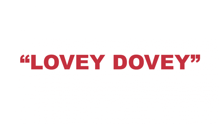 """What does """"Lovey Dovey"""" mean?"""