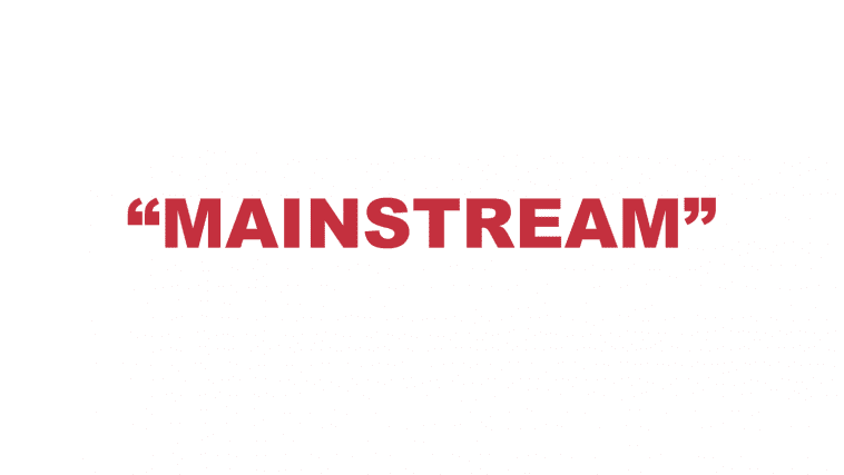"What does ""Mainstream"" mean?"