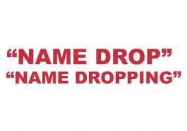 """What does """"Name drop"""" or """"Name dropping"""" mean?"""