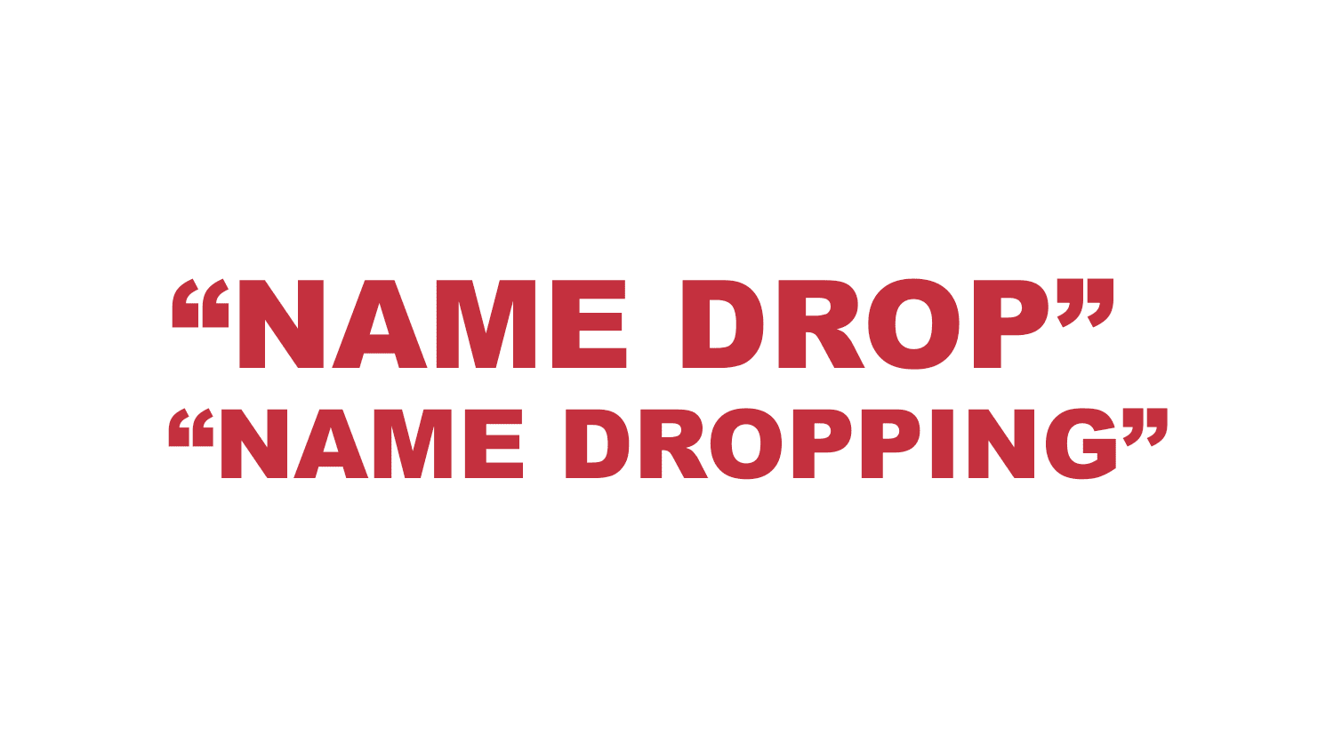 What Does Name Drop Or Name Dropping Mean? | DailyRapFacts