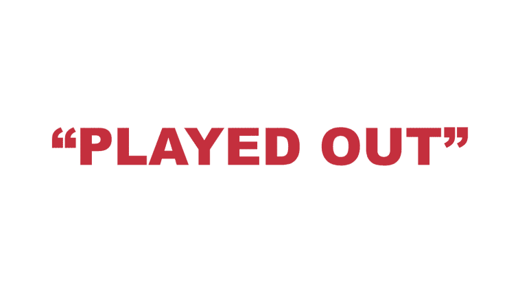 """What does """"Played out"""" mean?"""