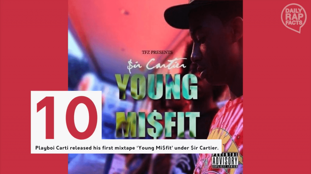 Playboi Carti released his first mixtape 'Young Mi$fit' under $ir Cartier in 2012 when he was just 16.