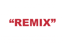 """What does """"Remix"""" mean?"""