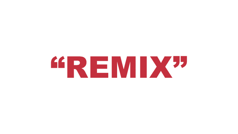 "What does ""Remix"" mean?"
