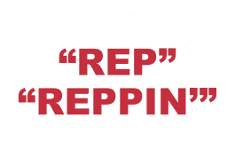 """What does """"Rep"""" and """"Reppin'"""" mean?"""
