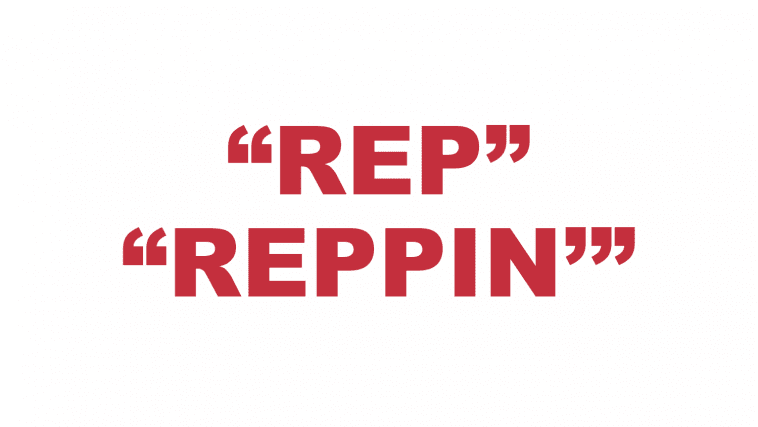 "What does ""Rep"" and ""Reppin'"" mean?"