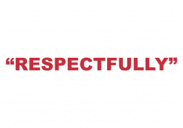 "What does ""Respectfully"" mean?"