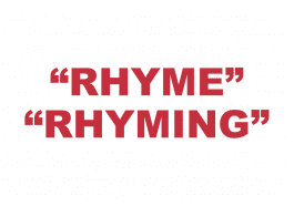 "What does ""Rhyme"" or ""Rhyming"" mean?"