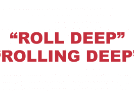 """What does """"Roll deep"""" or """"Rolling deep"""" mean?"""