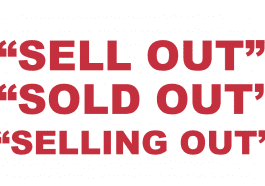 """What does """"Sell out"""", """"Sold out"""" or """"Selling out"""" mean?"""