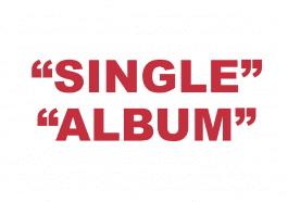 """What does """"Single"""" and """"Album"""" mean?"""