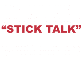 """What does """"Stick Talk"""" mean?"""