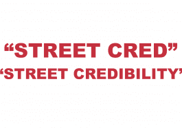 "What does ""Street Cred"" or ""Street Creds"" mean?"