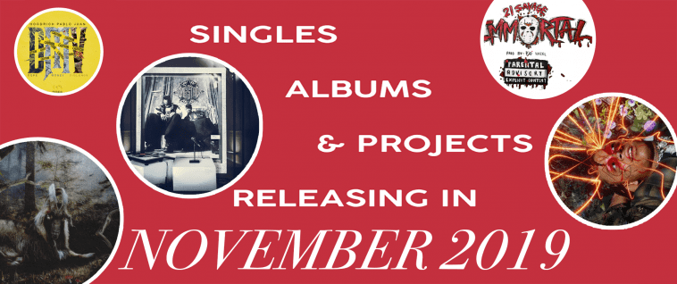 Singles, Albums, & Projects releasing in November 2019