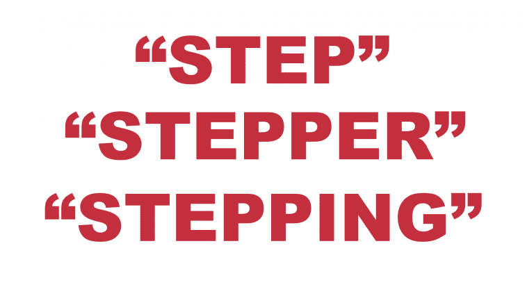 "What does ""Step"" ""Stepper"" and ""Stepping"" mean?"