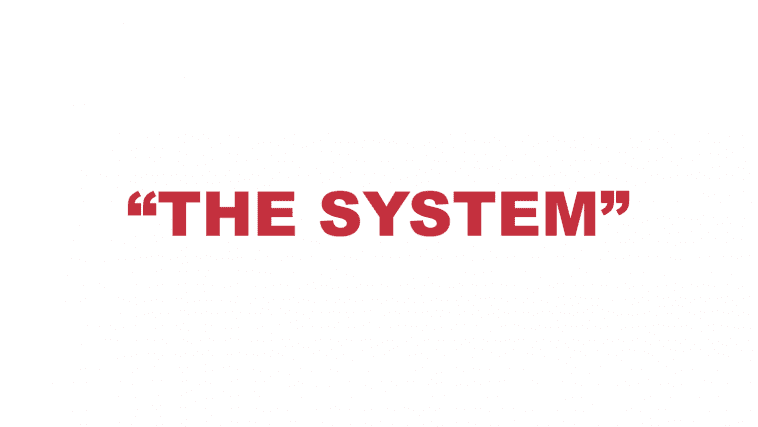 """What does """"The System"""" mean?"""