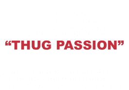 "What does ""Thug Passion"" mean?"