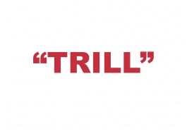 """What does """"Trill"""" mean?"""