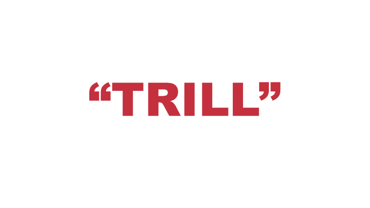 "What does ""Trill"" mean?"