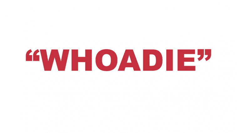 "What does ""Whoadie"" mean?"