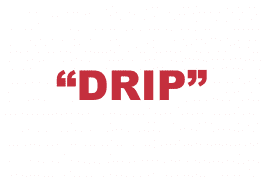 """What does """"Drip"""" mean?"""
