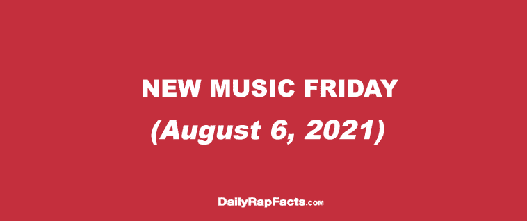 New Music Friday (August 6, 2021)