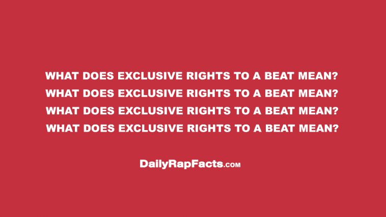 What does Exclusive Rights to a Beat mean?